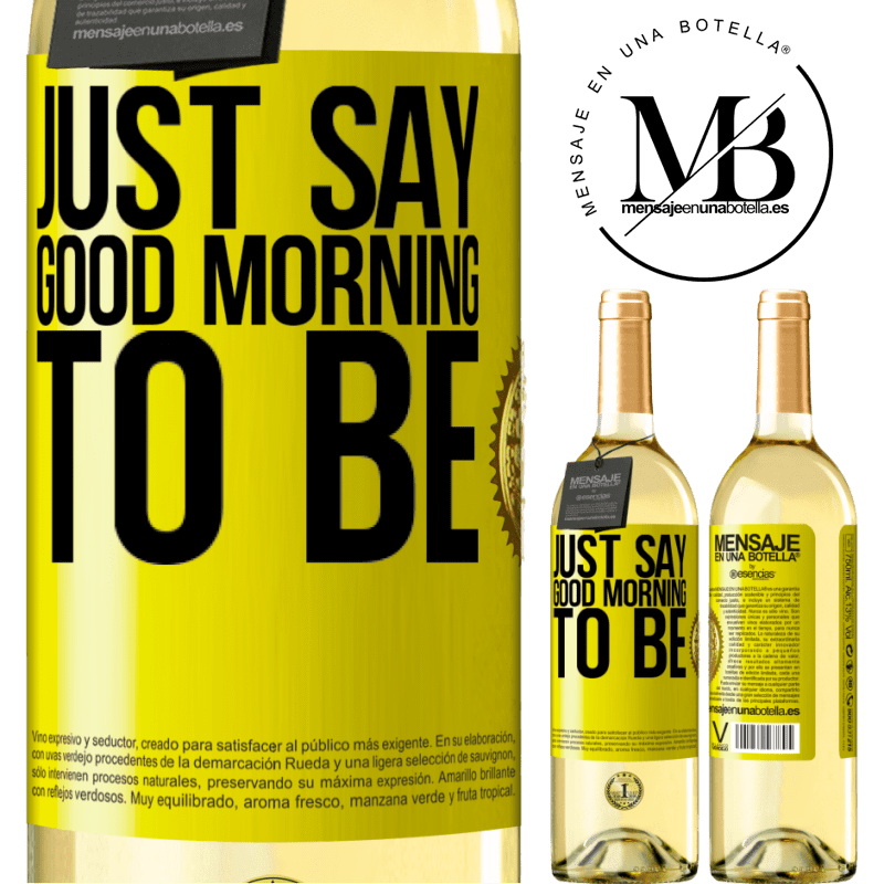 24,95 € Free Shipping | White Wine WHITE Edition Just say Good morning to be Yellow Label. Customizable label Young wine Harvest 2020 Verdejo