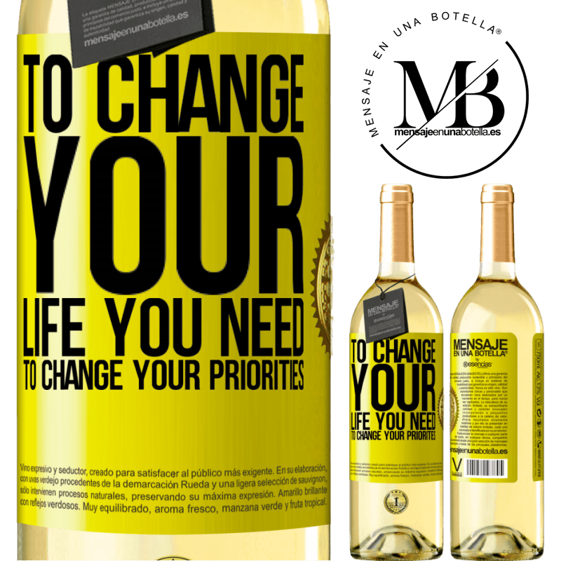 24,95 € Free Shipping | White Wine WHITE Edition To change your life you need to change your priorities Yellow Label. Customizable label Young wine Harvest 2020 Verdejo