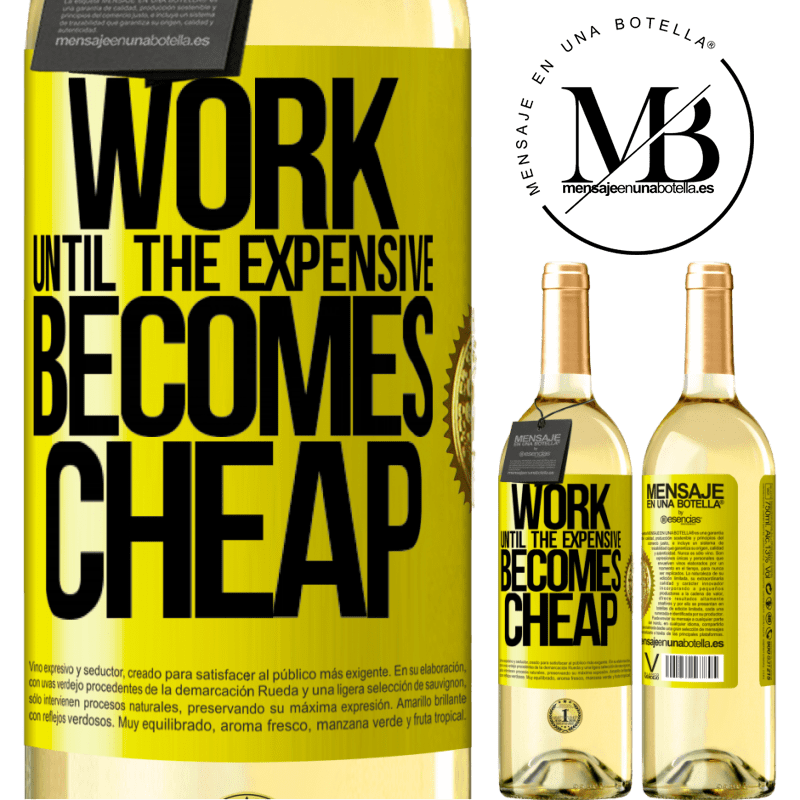 24,95 € Free Shipping | White Wine WHITE Edition Work until the expensive becomes cheap Yellow Label. Customizable label Young wine Harvest 2020 Verdejo