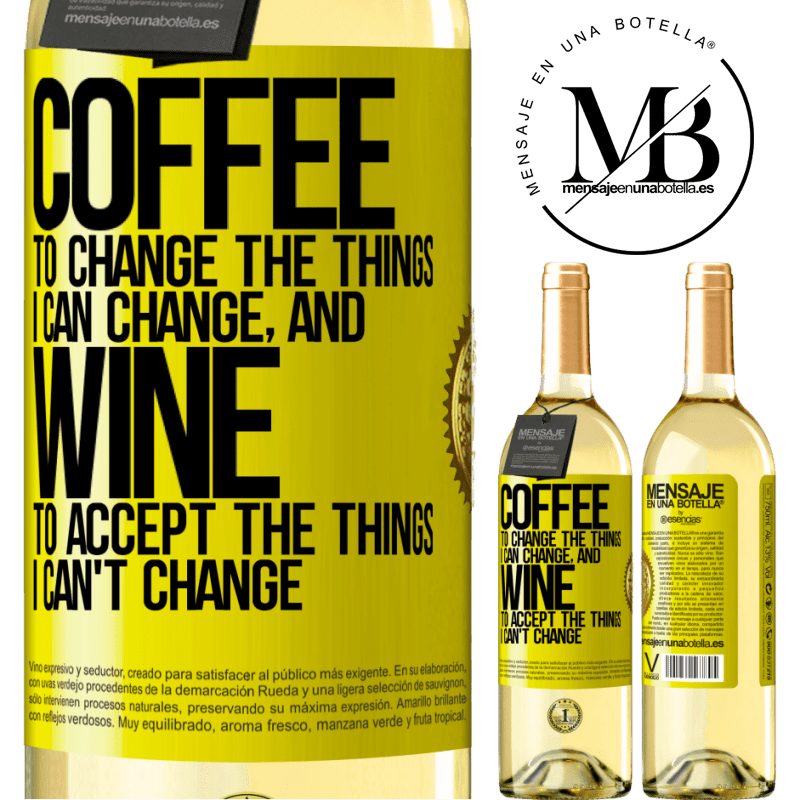 24,95 € Free Shipping | White Wine WHITE Edition COFFEE to change the things I can change, and WINE to accept the things I can't change Yellow Label. Customizable label Young wine Harvest 2020 Verdejo