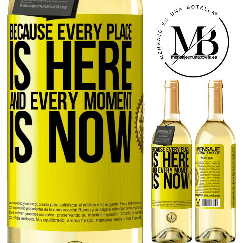 24,95 € Free Shipping   White Wine WHITE Edition Because every place is here and every moment is now Yellow Label. Customizable label Young wine Harvest 2020 Verdejo
