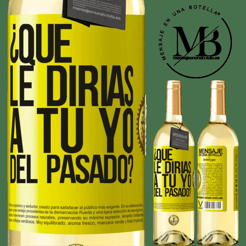 24,95 € Envío gratis | Vino Blanco Edición WHITE ¿Qué le dirías a tu yo del pasado? Etiqueta Amarilla. Etiqueta personalizable Vino joven Cosecha 2020 Verdejo