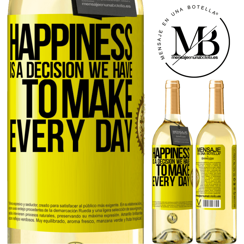 24,95 € Free Shipping | White Wine WHITE Edition Happiness is a decision we have to make every day Yellow Label. Customizable label Young wine Harvest 2020 Verdejo