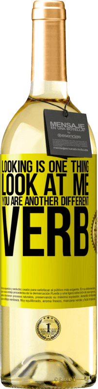 24,95 € Free Shipping | White Wine WHITE Edition Looking is one thing. Look at me, you are another different verb Yellow Label. Customizable label Young wine Harvest 2020 Verdejo