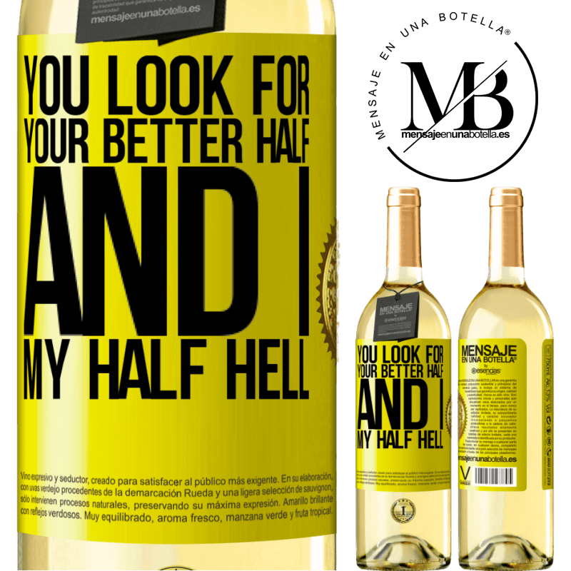 24,95 € Free Shipping | White Wine WHITE Edition You look for your better half, and I, my half hell Yellow Label. Customizable label Young wine Harvest 2020 Verdejo
