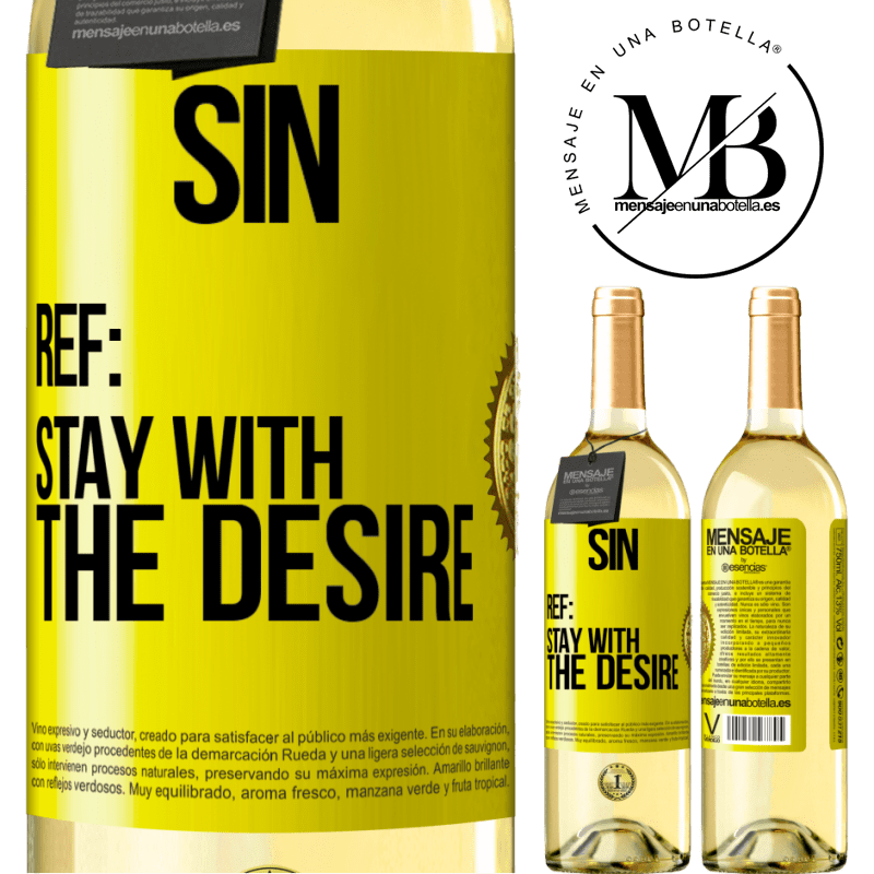 24,95 € Free Shipping   White Wine WHITE Edition Sin. Ref: stay with the desire Yellow Label. Customizable label Young wine Harvest 2020 Verdejo