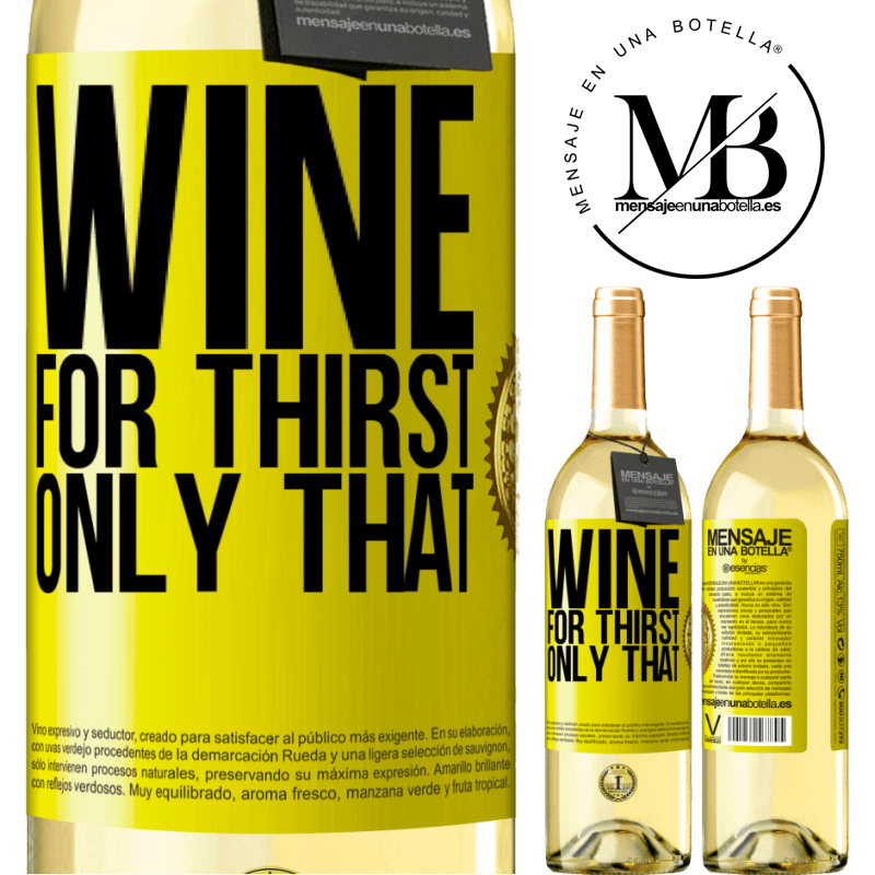 24,95 € Free Shipping | White Wine WHITE Edition He came for thirst. Only that Yellow Label. Customizable label Young wine Harvest 2020 Verdejo
