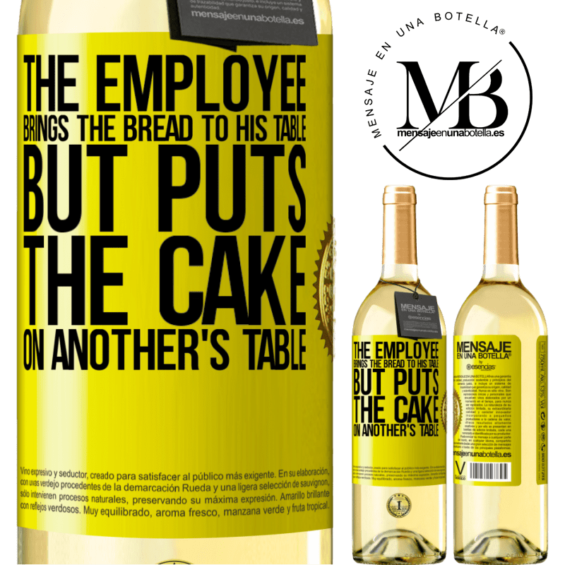 24,95 € Free Shipping | White Wine WHITE Edition The employee brings the bread to his table, but puts the cake on another's table Yellow Label. Customizable label Young wine Harvest 2020 Verdejo