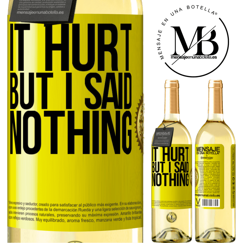 24,95 € Free Shipping | White Wine WHITE Edition It hurt, but I said nothing Yellow Label. Customizable label Young wine Harvest 2020 Verdejo