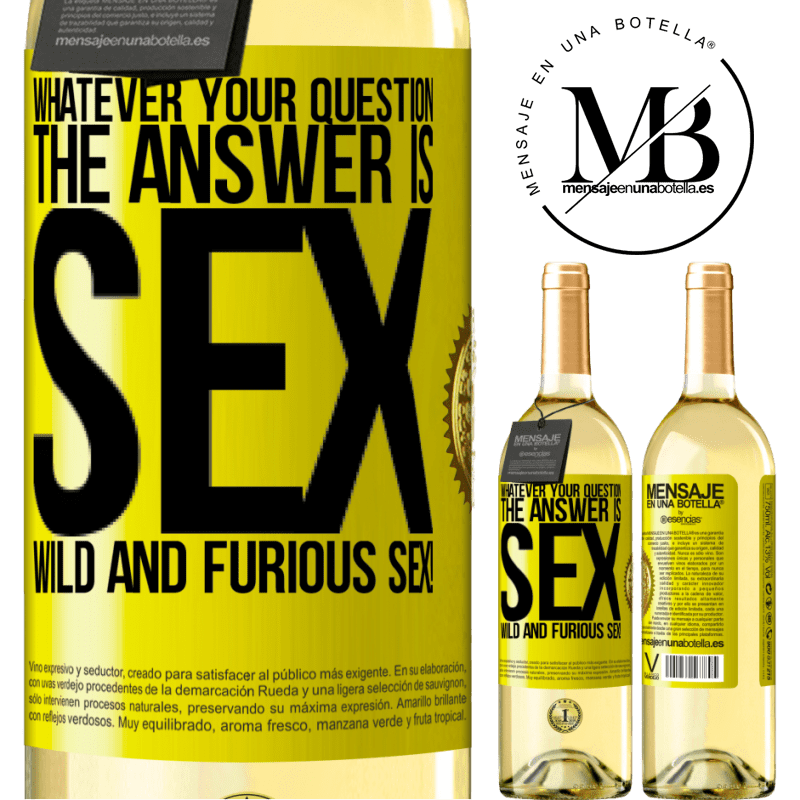24,95 € Free Shipping   White Wine WHITE Edition Whatever your question, the answer is sex. Wild and furious sex! Yellow Label. Customizable label Young wine Harvest 2020 Verdejo