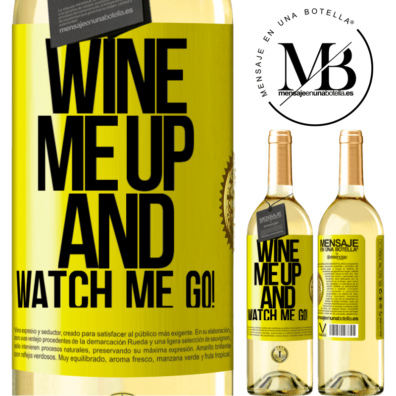24,95 € Free Shipping   White Wine WHITE Edition Wine me up and watch me go! Yellow Label. Customizable label Young wine Harvest 2020 Verdejo
