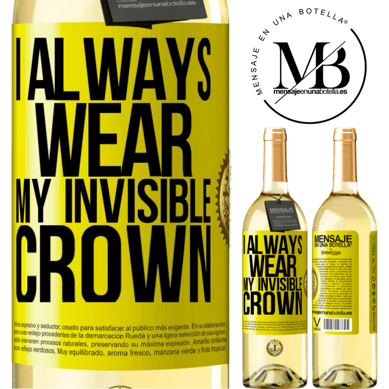 24,95 € Free Shipping | White Wine WHITE Edition I always wear my invisible crown Yellow Label. Customizable label Young wine Harvest 2020 Verdejo