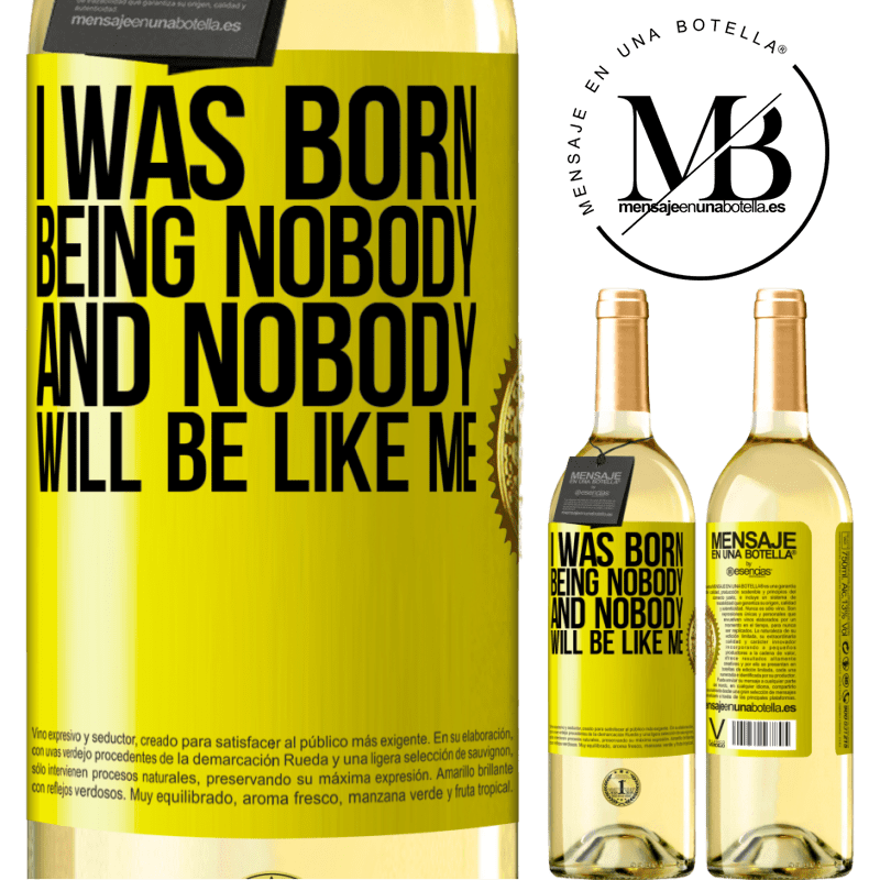 24,95 € Free Shipping   White Wine WHITE Edition I was born being nobody. And nobody will be like me Yellow Label. Customizable label Young wine Harvest 2020 Verdejo