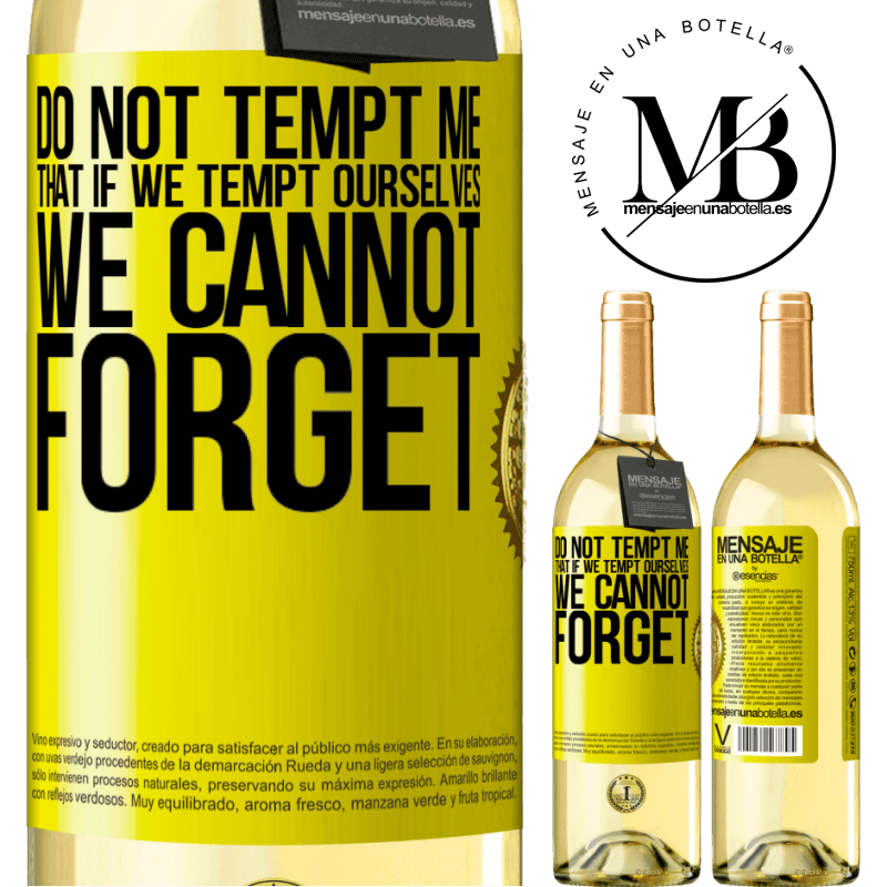 24,95 € Free Shipping | White Wine WHITE Edition Do not tempt me, that if we tempt ourselves we cannot forget Yellow Label. Customizable label Young wine Harvest 2020 Verdejo