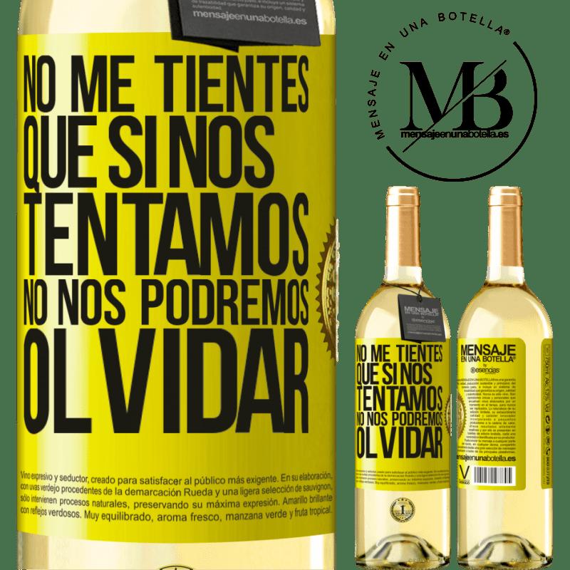 24,95 € Envío gratis | Vino Blanco Edición WHITE No me tientes, que si nos tentamos no nos podremos olvidar Etiqueta Amarilla. Etiqueta personalizable Vino joven Cosecha 2020 Verdejo