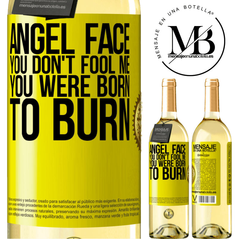 24,95 € Free Shipping   White Wine WHITE Edition Angel face, you don't fool me, you were born to burn Yellow Label. Customizable label Young wine Harvest 2020 Verdejo