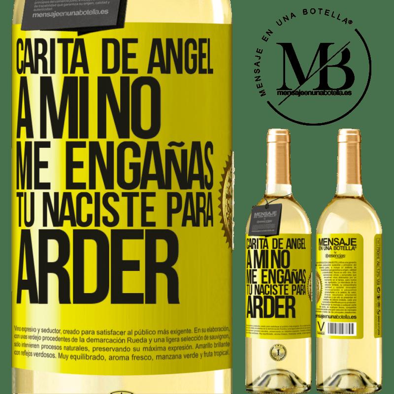 24,95 € Envío gratis   Vino Blanco Edición WHITE Carita de ángel, a mí no me engañas, tú naciste para arder Etiqueta Amarilla. Etiqueta personalizable Vino joven Cosecha 2020 Verdejo