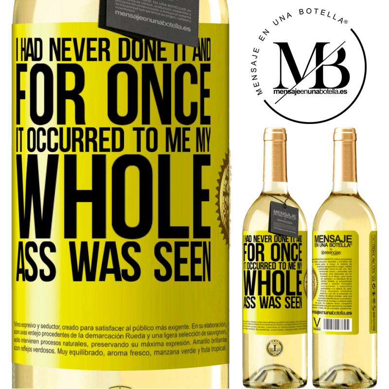 24,95 € Free Shipping   White Wine WHITE Edition I had never done it and for once it occurred to me my whole ass was seen Yellow Label. Customizable label Young wine Harvest 2020 Verdejo