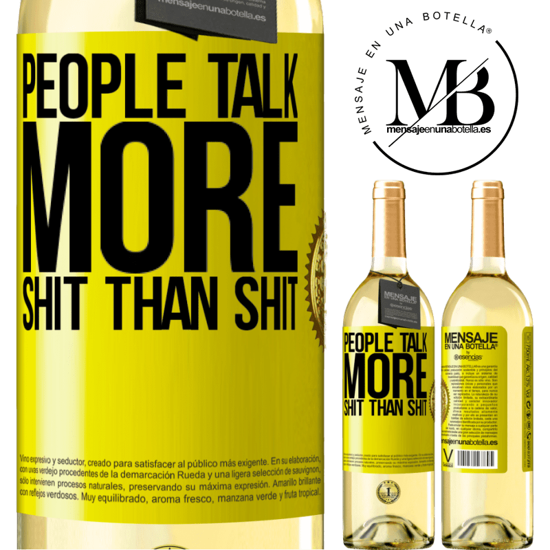 24,95 € Free Shipping | White Wine WHITE Edition People talk more shit than shit Yellow Label. Customizable label Young wine Harvest 2020 Verdejo