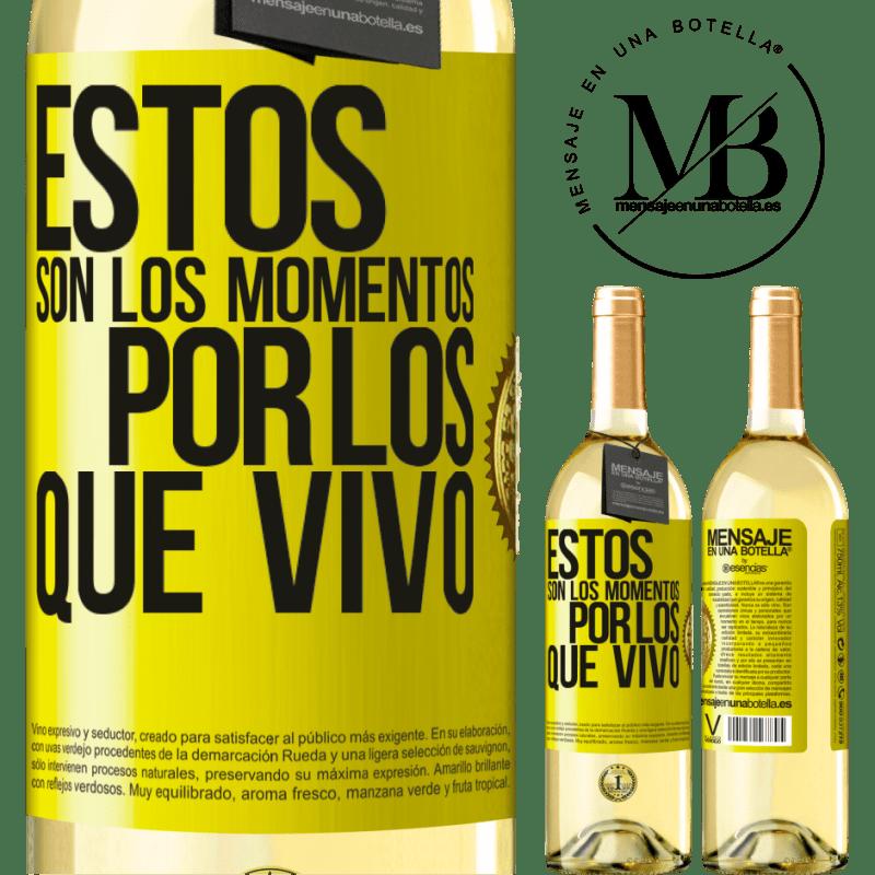 24,95 € Envoi gratuit | Vin blanc Édition WHITE Ce sont les moments pour lesquels je vis Étiquette Jaune. Étiquette personnalisable Vin jeune Récolte 2020 Verdejo