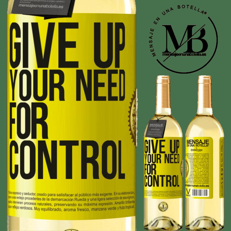 24,95 € Envío gratis | Vino Blanco Edición WHITE Give up your need for control Etiqueta Amarilla. Etiqueta personalizable Vino joven Cosecha 2020 Verdejo