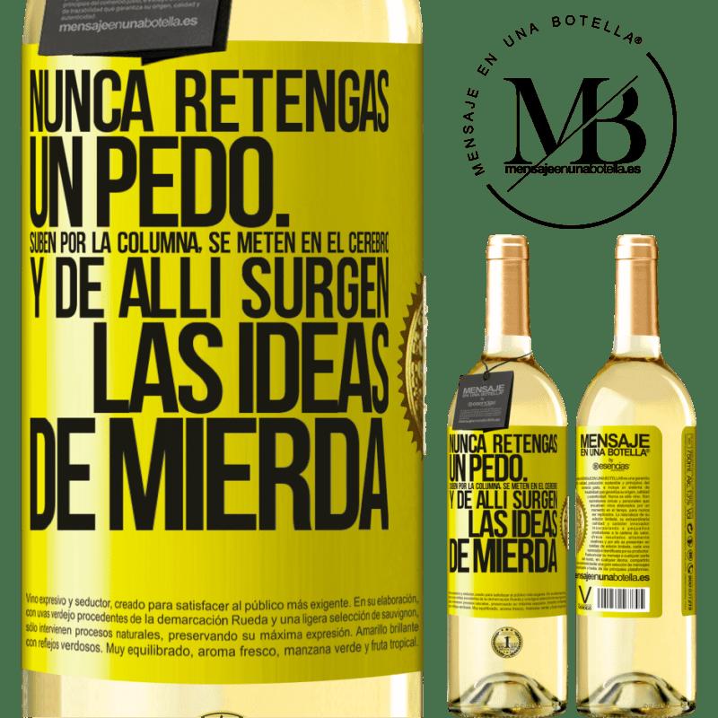 24,95 € Envoi gratuit   Vin blanc Édition WHITE Ne tenez jamais un pet. Ils montent dans la colonne, pénètrent dans le cerveau et de là naissent des idées de merde Étiquette Jaune. Étiquette personnalisable Vin jeune Récolte 2020 Verdejo