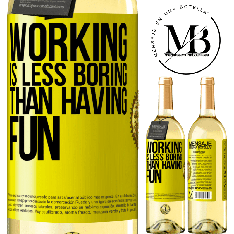24,95 € Free Shipping | White Wine WHITE Edition Working is less boring than having fun Yellow Label. Customizable label Young wine Harvest 2020 Verdejo