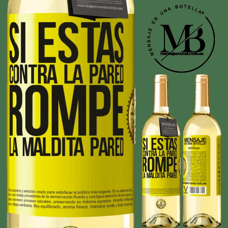 24,95 € Envío gratis | Vino Blanco Edición WHITE Si estás contra la pared, rompe la maldita pared Etiqueta Amarilla. Etiqueta personalizable Vino joven Cosecha 2020 Verdejo