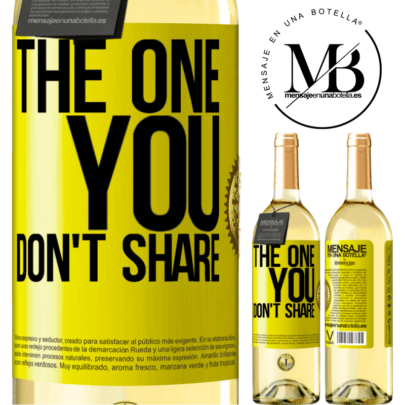 24,95 € Free Shipping   White Wine WHITE Edition The one you don't share Yellow Label. Customizable label Young wine Harvest 2020 Verdejo