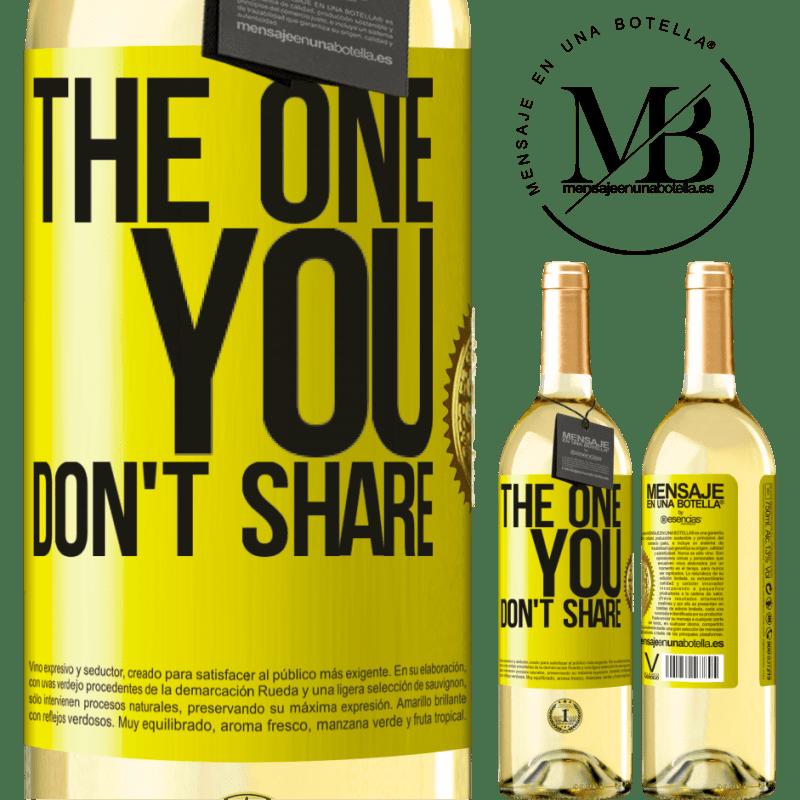 24,95 € Envío gratis   Vino Blanco Edición WHITE The one you don't share Etiqueta Amarilla. Etiqueta personalizable Vino joven Cosecha 2020 Verdejo