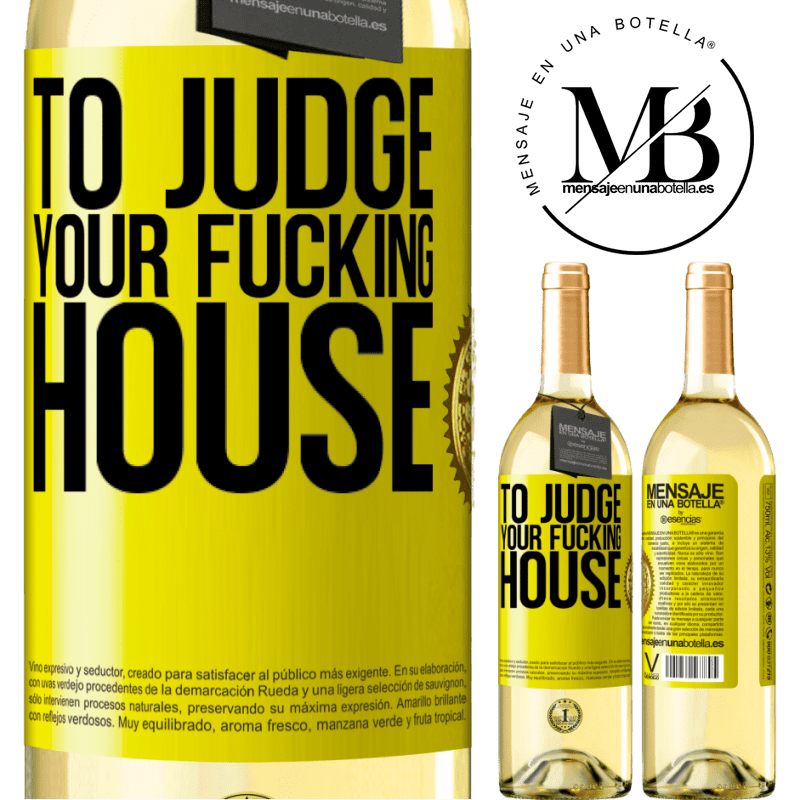24,95 € Free Shipping   White Wine WHITE Edition To judge your fucking house Yellow Label. Customizable label Young wine Harvest 2020 Verdejo