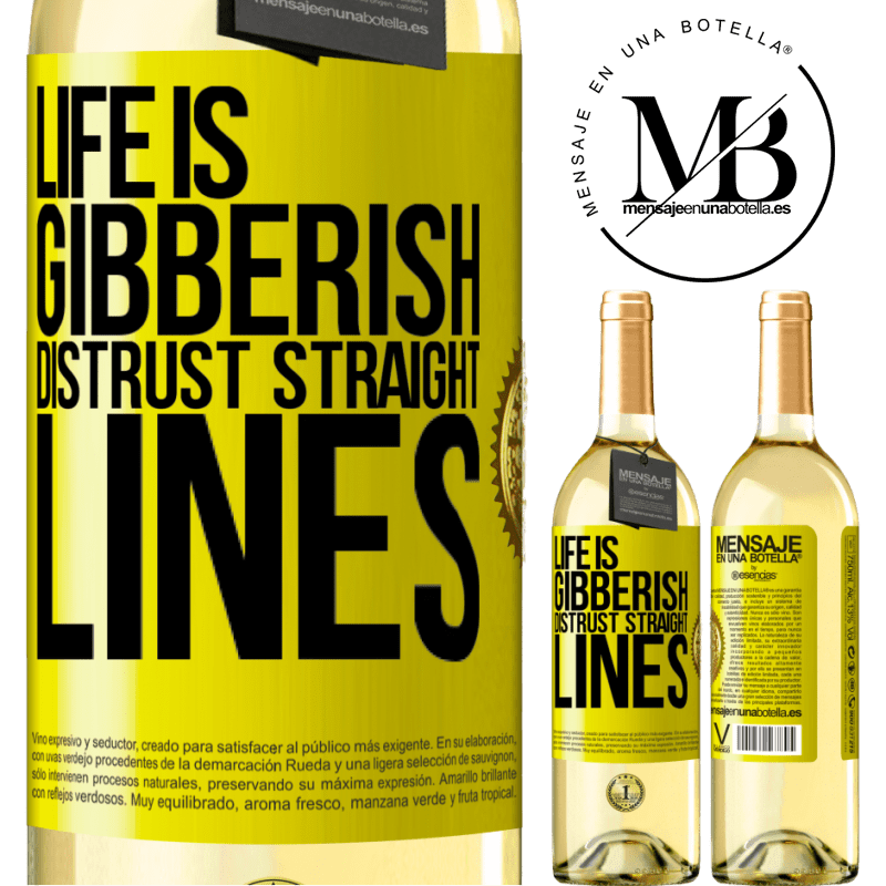 24,95 € Free Shipping | White Wine WHITE Edition Life is gibberish, distrust straight lines Yellow Label. Customizable label Young wine Harvest 2020 Verdejo