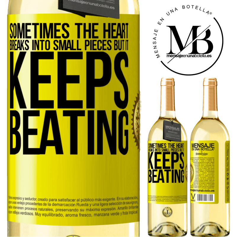 24,95 € Free Shipping   White Wine WHITE Edition Sometimes the heart breaks into small pieces, but it keeps beating Yellow Label. Customizable label Young wine Harvest 2020 Verdejo