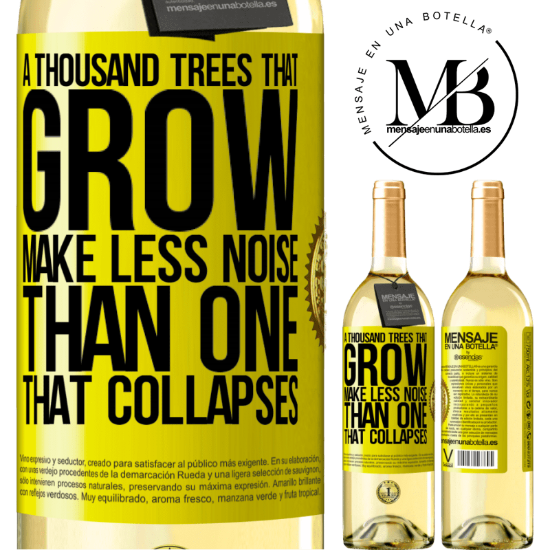 24,95 € Free Shipping | White Wine WHITE Edition A thousand trees that grow make less noise than one that collapses Yellow Label. Customizable label Young wine Harvest 2020 Verdejo