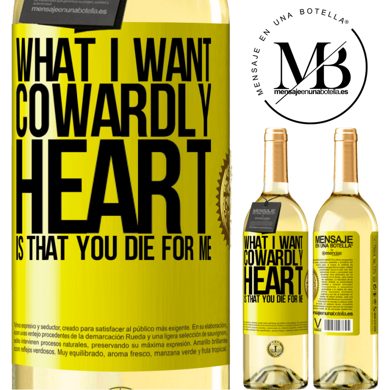 24,95 € Free Shipping   White Wine WHITE Edition What I want, cowardly heart, is that you die for me Yellow Label. Customizable label Young wine Harvest 2020 Verdejo