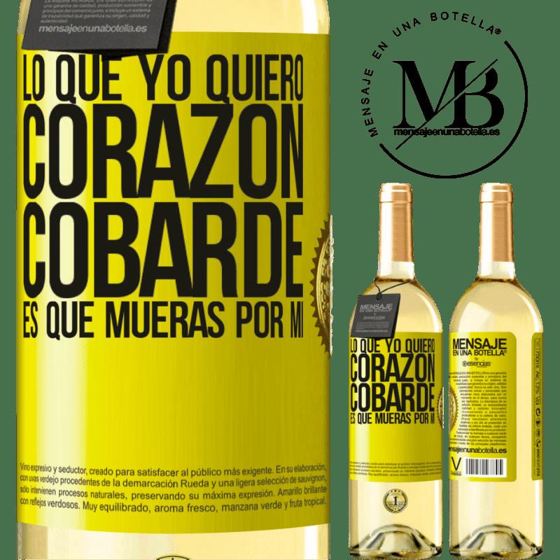 24,95 € Envío gratis | Vino Blanco Edición WHITE Lo que yo quiero, corazón cobarde, es que mueras por mí Etiqueta Amarilla. Etiqueta personalizable Vino joven Cosecha 2020 Verdejo