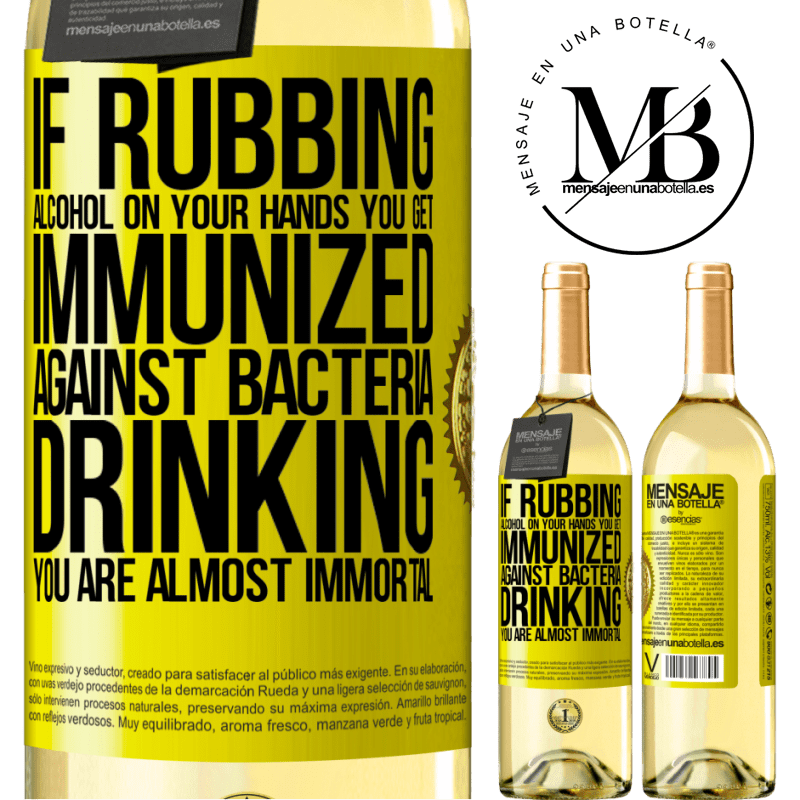 24,95 € Free Shipping | White Wine WHITE Edition If rubbing alcohol on your hands you get immunized against bacteria, drinking it is almost immortal Yellow Label. Customizable label Young wine Harvest 2020 Verdejo