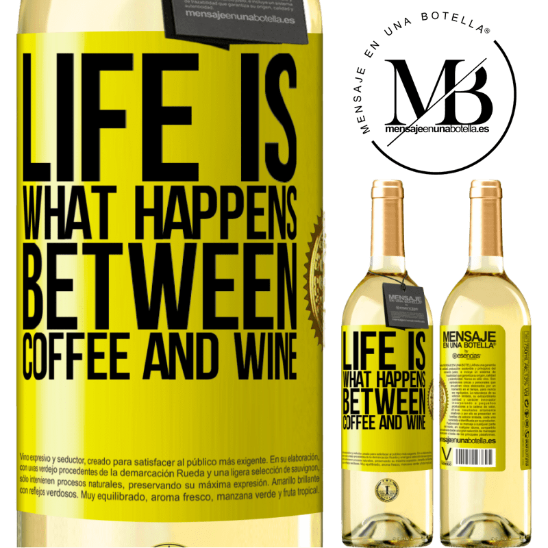 24,95 € Free Shipping | White Wine WHITE Edition Life is what happens between coffee and wine Yellow Label. Customizable label Young wine Harvest 2020 Verdejo