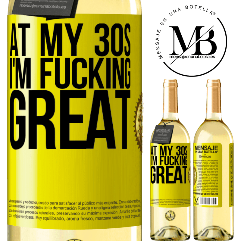 24,95 € Free Shipping | White Wine WHITE Edition At my 30s, I'm fucking great Yellow Label. Customizable label Young wine Harvest 2020 Verdejo