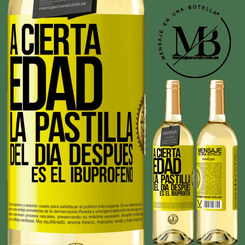 24,95 € Envío gratis | Vino Blanco Edición WHITE A cierta edad, la pastilla del día después es el ibuprofeno Etiqueta Amarilla. Etiqueta personalizable Vino joven Cosecha 2020 Verdejo