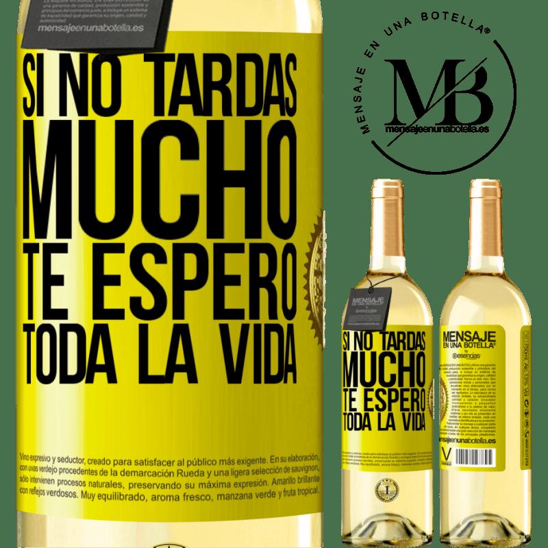 24,95 € Envoi gratuit | Vin blanc Édition WHITE Si tu ne prends pas longtemps, je t'attendrai toute ma vie Étiquette Jaune. Étiquette personnalisable Vin jeune Récolte 2020 Verdejo