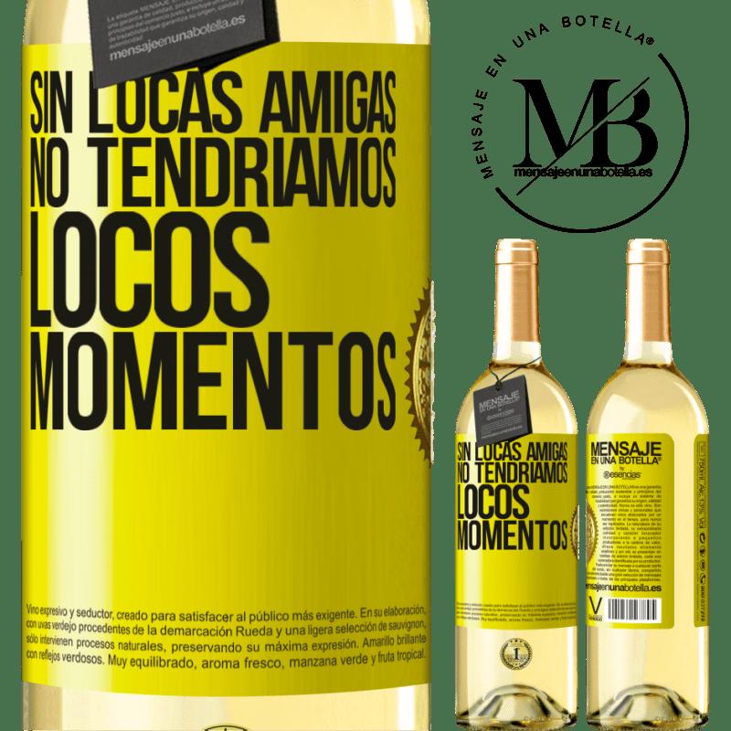 24,95 € Envío gratis | Vino Blanco Edición WHITE Sin locas amigas, no tendríamos locos momentos Etiqueta Amarilla. Etiqueta personalizable Vino joven Cosecha 2020 Verdejo
