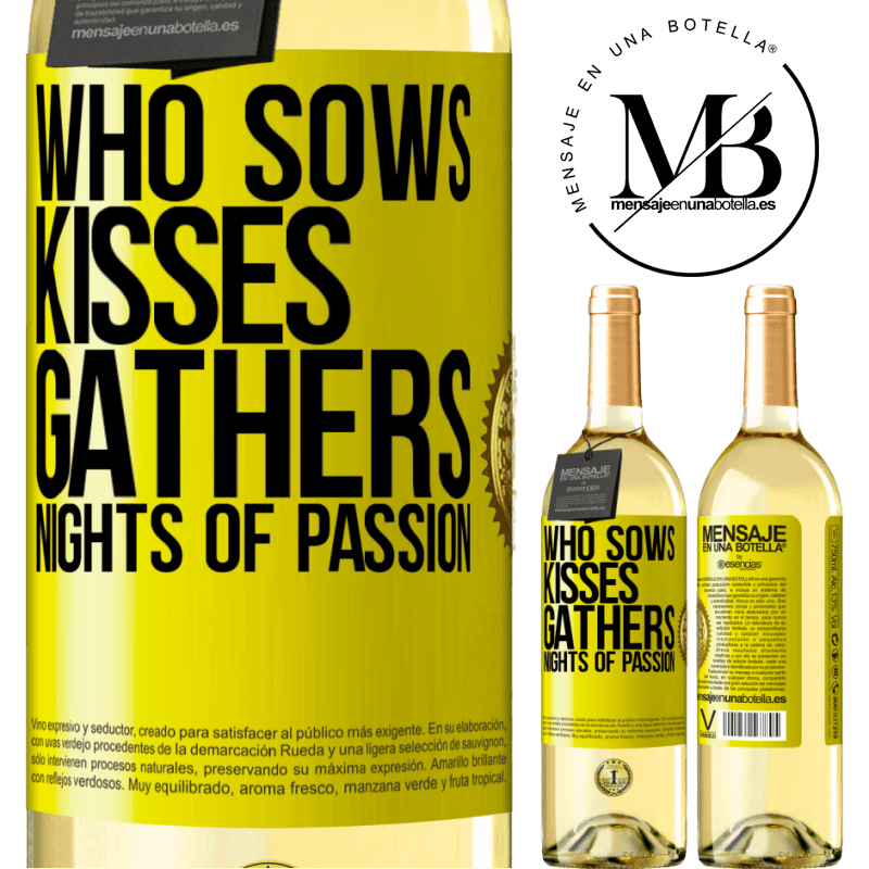 24,95 € Free Shipping   White Wine WHITE Edition Who sows kisses, gathers nights of passion Yellow Label. Customizable label Young wine Harvest 2020 Verdejo