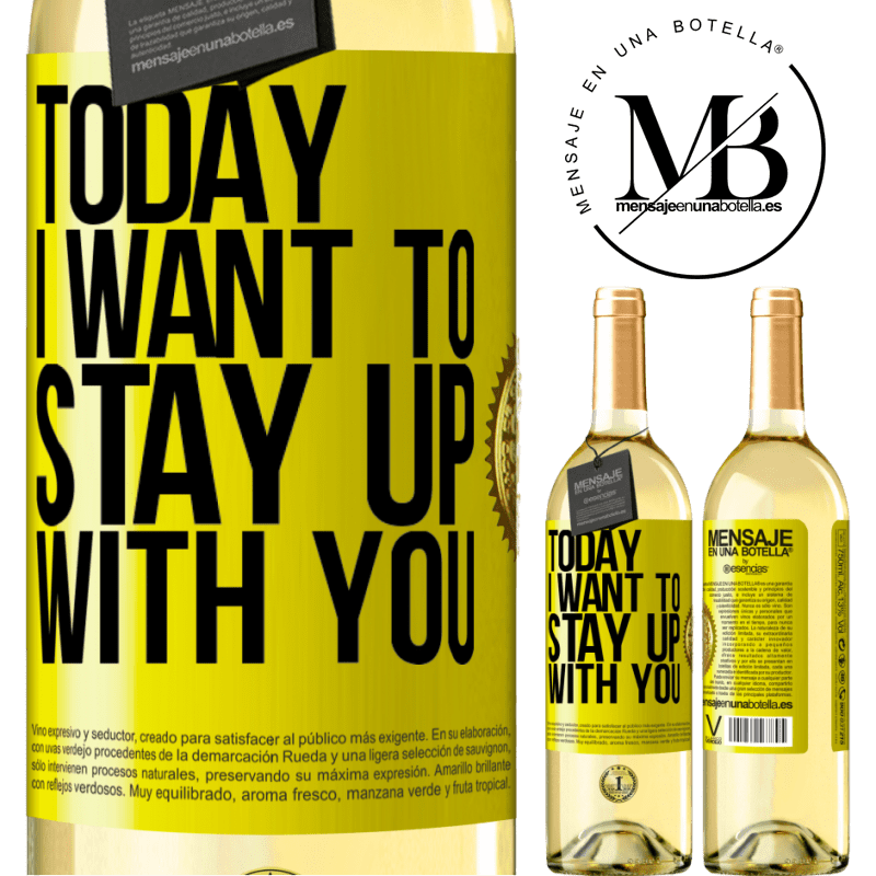 24,95 € Free Shipping | White Wine WHITE Edition Today I want to stay up with you Yellow Label. Customizable label Young wine Harvest 2020 Verdejo