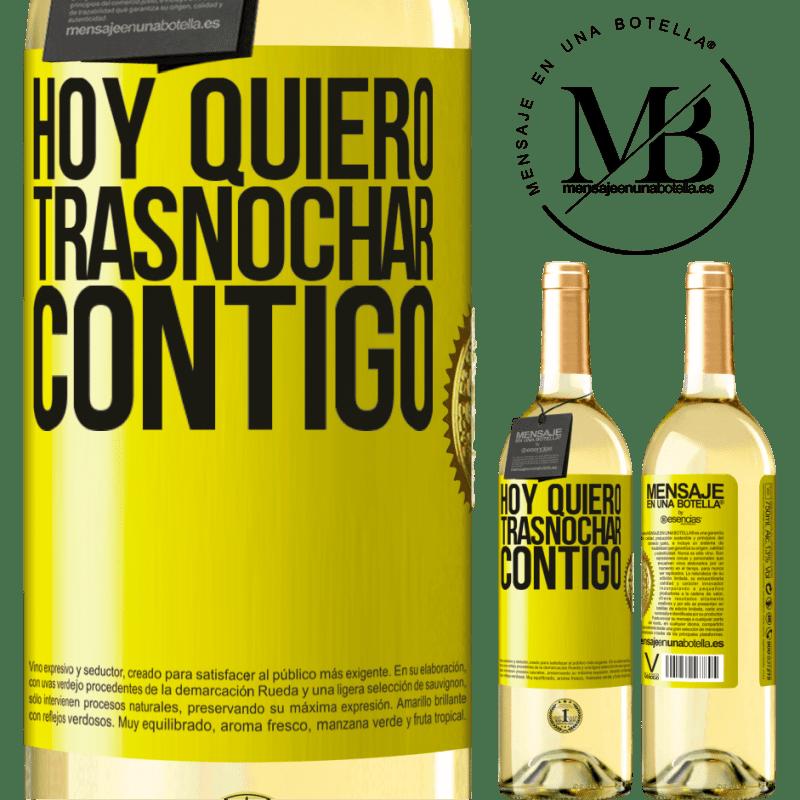 24,95 € Envío gratis | Vino Blanco Edición WHITE Hoy quiero trasnochar contigo Etiqueta Amarilla. Etiqueta personalizable Vino joven Cosecha 2020 Verdejo