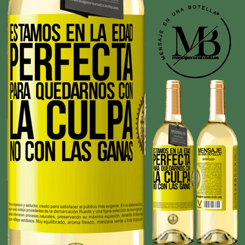 24,95 € Envoi gratuit | Vin blanc Édition WHITE Nous sommes à l'âge parfait, pour rester avec la culpabilité, pas le désir Étiquette Jaune. Étiquette personnalisable Vin jeune Récolte 2020 Verdejo