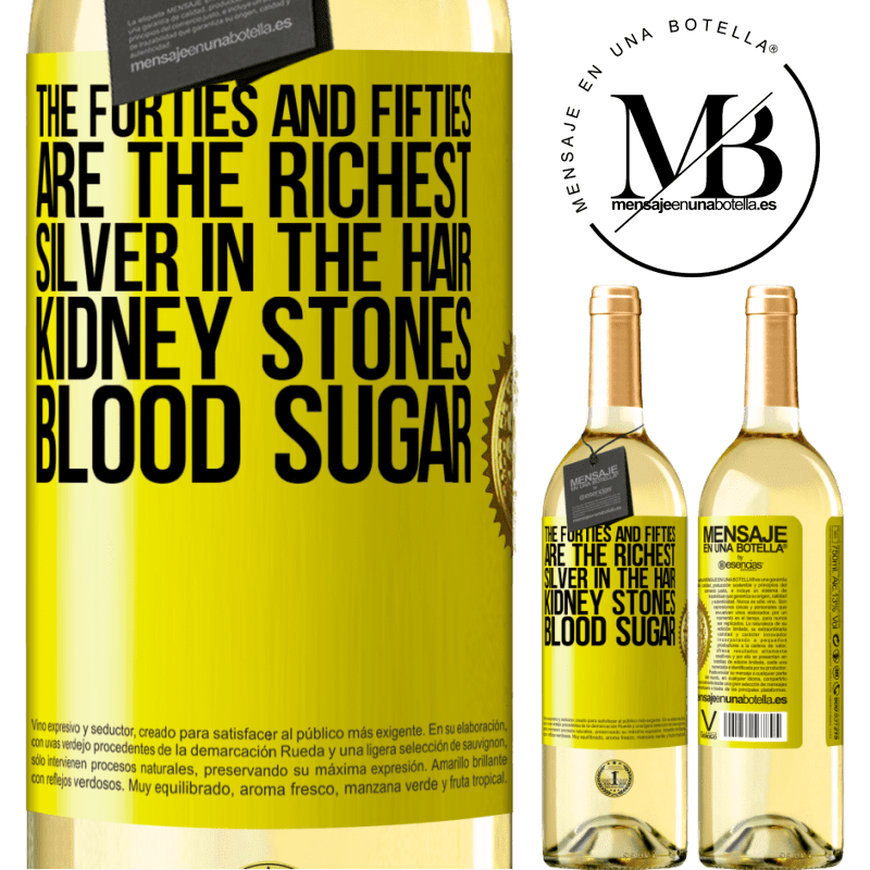 24,95 € Free Shipping   White Wine WHITE Edition The forties and fifties are the richest. Silver in the hair, kidney stones, blood sugar Yellow Label. Customizable label Young wine Harvest 2020 Verdejo