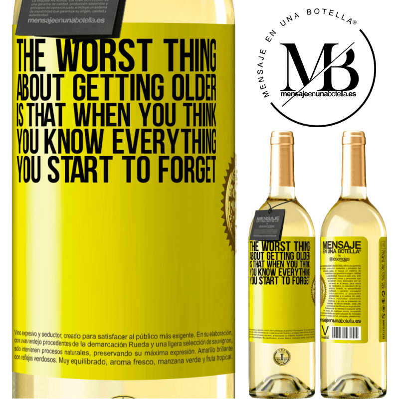 24,95 € Free Shipping | White Wine WHITE Edition The worst thing about getting older is that when you think you know everything, you start to forget Yellow Label. Customizable label Young wine Harvest 2020 Verdejo