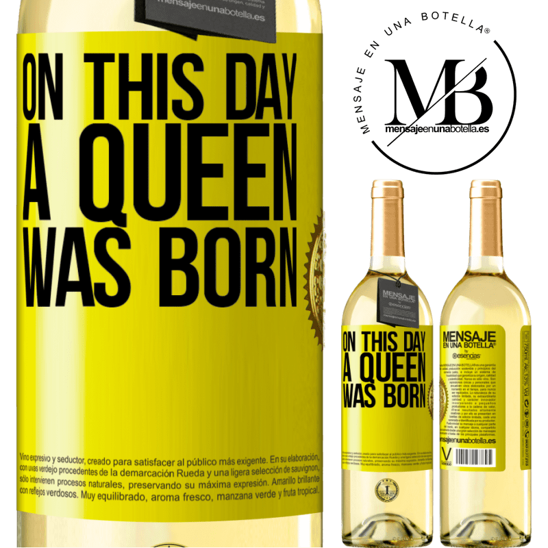 24,95 € Free Shipping | White Wine WHITE Edition On this day a queen was born Yellow Label. Customizable label Young wine Harvest 2020 Verdejo