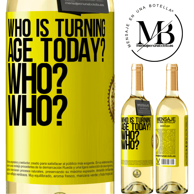 24,95 € Free Shipping | White Wine WHITE Edition Who is turning age today? Who? Who? Yellow Label. Customizable label Young wine Harvest 2020 Verdejo
